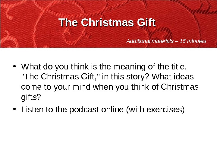 The Christmas Gift  • What do you think is the meaning of the title,