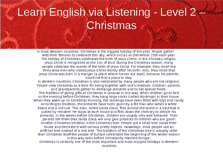 Learn English via Listening - Level 2 – Christmas In most Western countries, Christmas is the