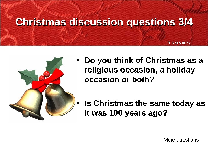 • Do you think of Christmas as a religious occasion, a holiday occasion or both?