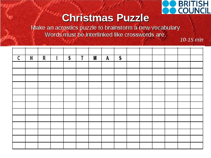 Christmas Puzzle Make an acrostics puzzle to brainstorm a new vocabulary Words must be interlinked like