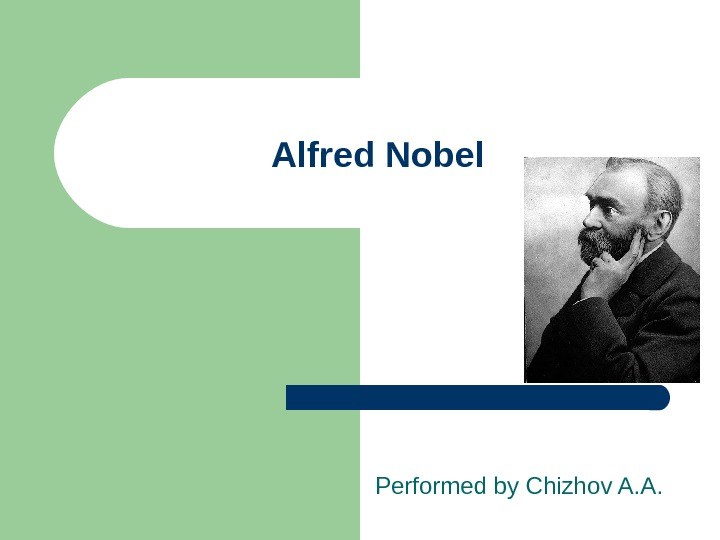 Alfred Nobel Performed by Chizhov A. A.