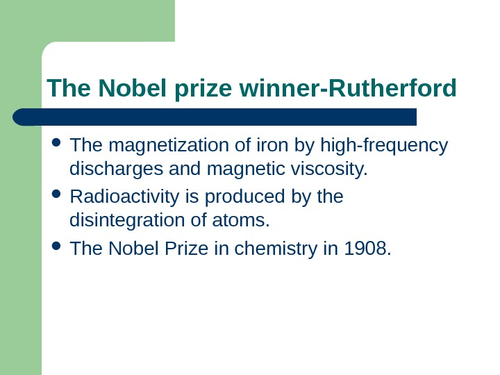 The Nobel prize winner-Rutherford  The magnetization of iron by high-frequency discharges and magnetic