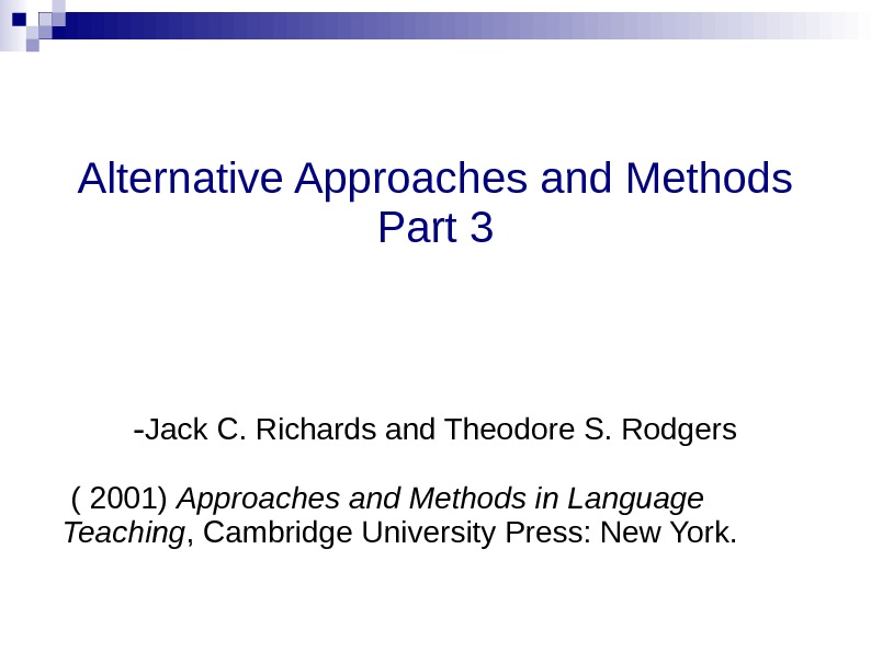 Alternative Approaches and Methods Part 3 - Jack C. Richards and Theodore S. Rodgers