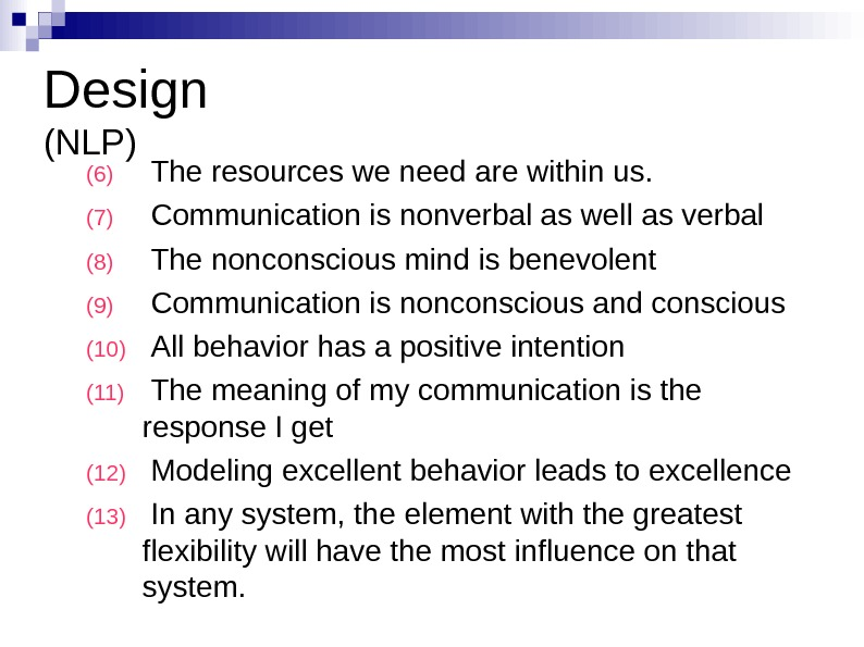 Design (NLP) (6)  The resources we need are within us. (7)  Communication