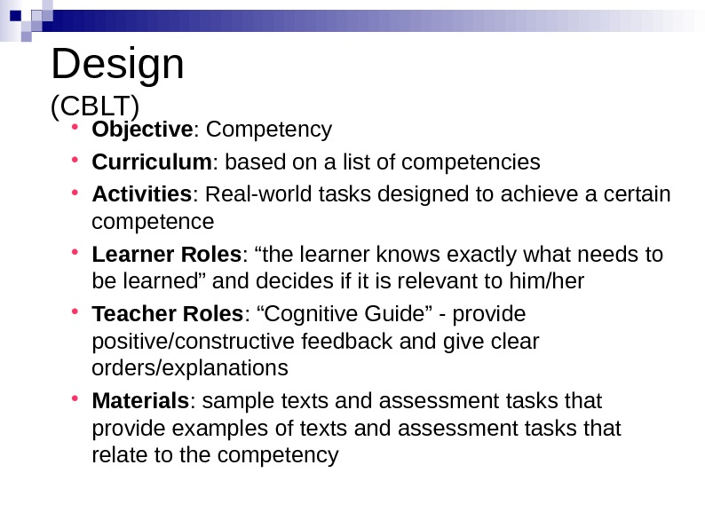 Design (CBLT) Objective : Competency Curriculum : based on a list of competencies