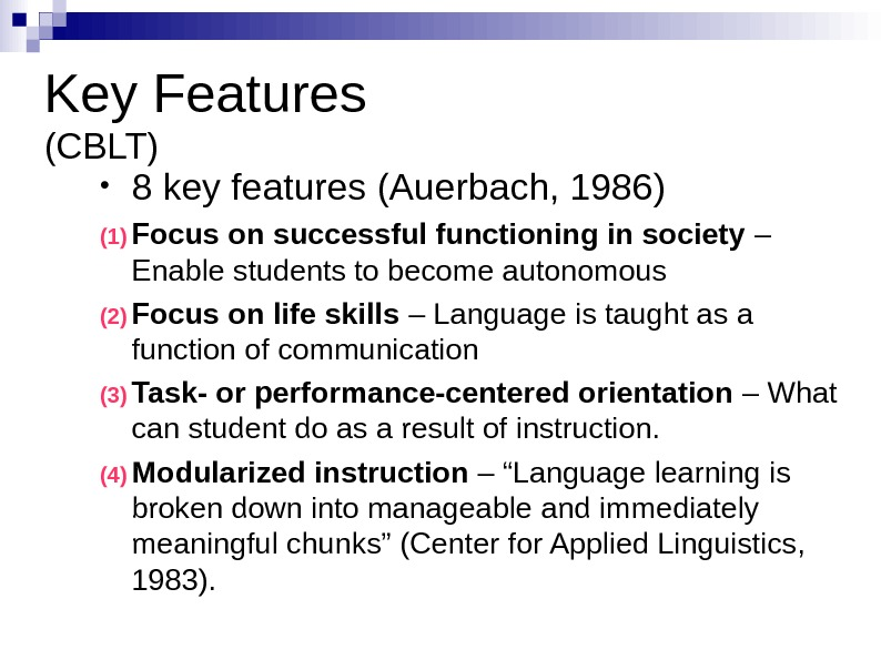 Key Features (CBLT) • 8 key features (Auerbach, 1986) (1) Focus on successful functioning