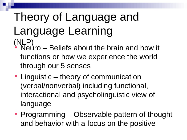 Theory of Language and Language Learning (NLP) Neuro – Beliefs about the brain and