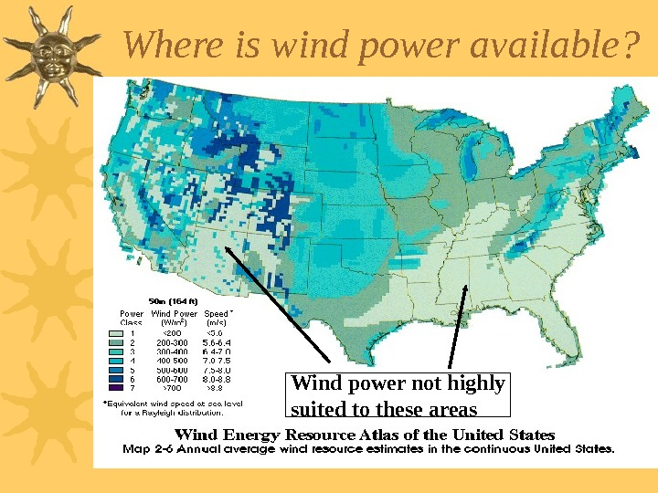 Where is wind power available? Wind power not highly suited to these areas