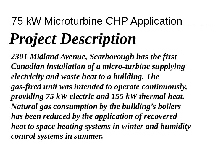 2301 Midland Avenue, Scarborough has the first Canadian installation of a micro-turbine supplying electricity and waste