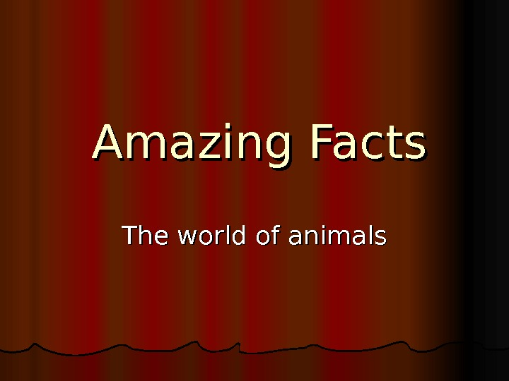 Amazing Facts The world of animals