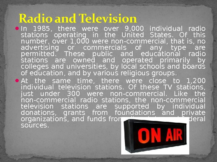 In 1985,  there were over 9, 000 individual radio stations operating in the United