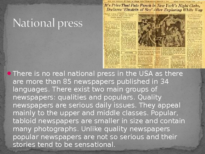 There is no real national press in the USA as there are more than 85