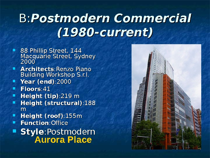 B: B: Postmodern Commercial (1980 -current) 88 Phillip Street, 144 Macquarie Street, Sydney 2000 Architects :