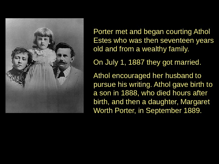 Porter met and began courting Athol Estes who was then seventeen years old and