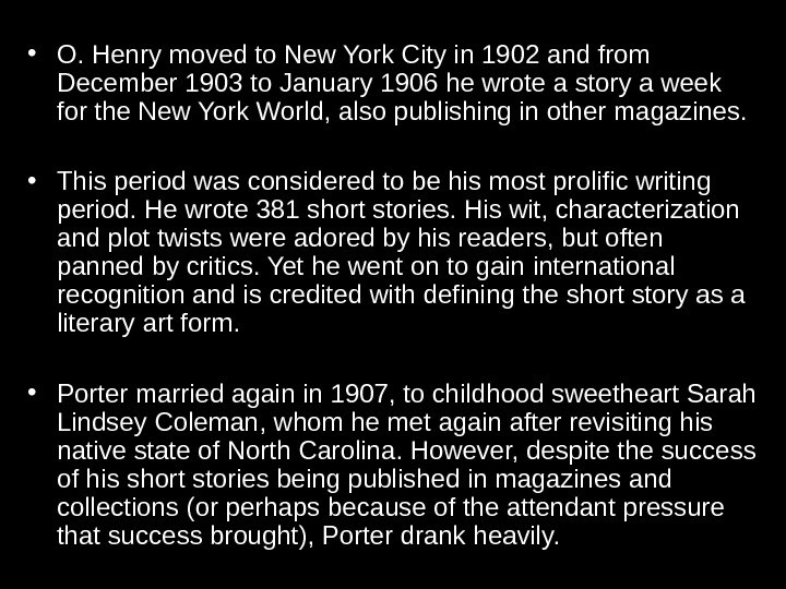 • O. Henry moved to New York City in 1902 and from December 1903
