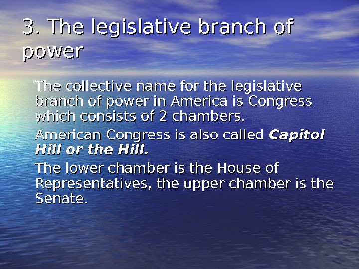 3. The legislative branch of power The collective name for the legislative branch of