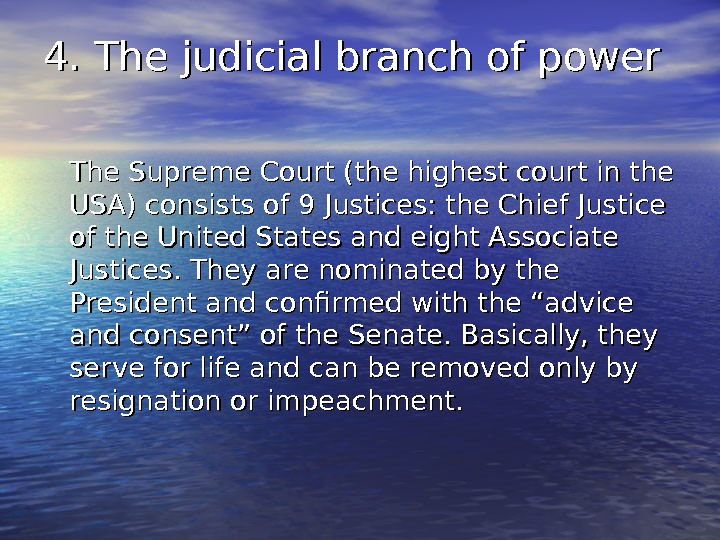 4. The judicial branch of power The Supreme Court (the highest court in the