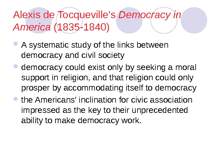 Alexis de Tocqueville's Democracy in America  (1835 -1840) A systematic study of the