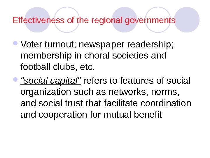 Effectiveness of the regional governments Voter turnout; newspaper readership;  membership in choral societies
