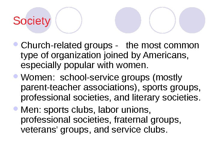 Society Church-related groups -  the most common type of organization joined by Americans,