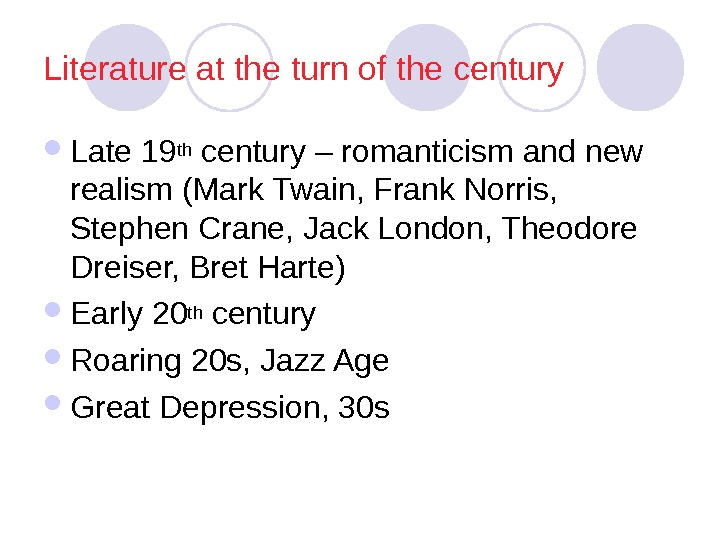 Literature at the turn of the century Late 19 th century – romanticism and