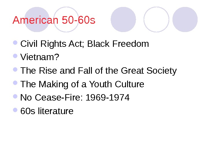 American 50 -60 s Civil Rights Act; Black Freedom Vietnam?  The Rise and