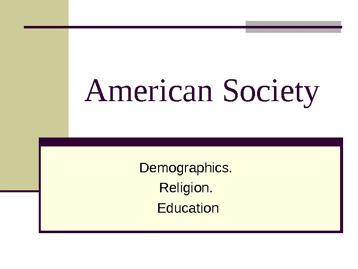 American Society Demographics.  Religion.  Education