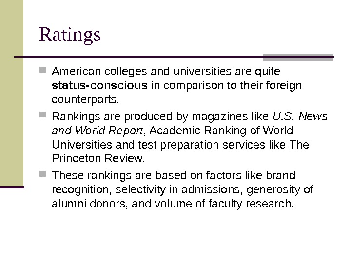 Ratings American colleges and universities are quite status-conscious in comparison to their foreign counterparts.