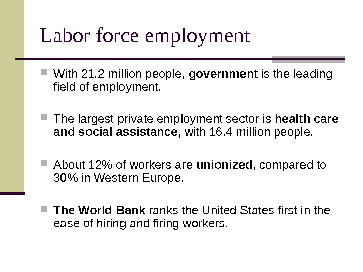 Labor force employment With 21. 2 million people,  government is the leading field