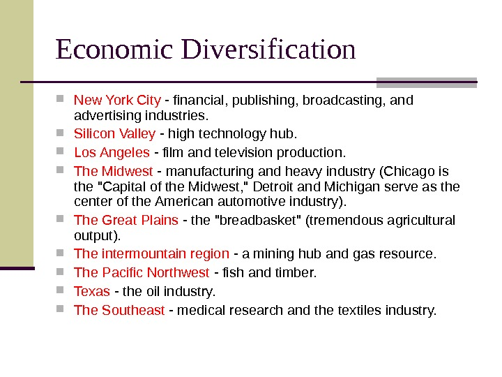 Economic Diversification New York City - financial, publishing, broadcasting, and advertising industries.  Silicon