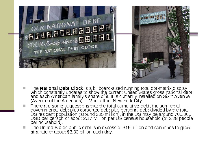 The National Debt Clock is a billboard-sized running total dot-matrix display which constantly updates