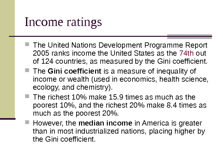 Income ratings The United Nations Development Programme Report 2005 ranks income the United States