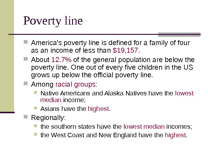Poverty line America's poverty line is defined for a family of four as an