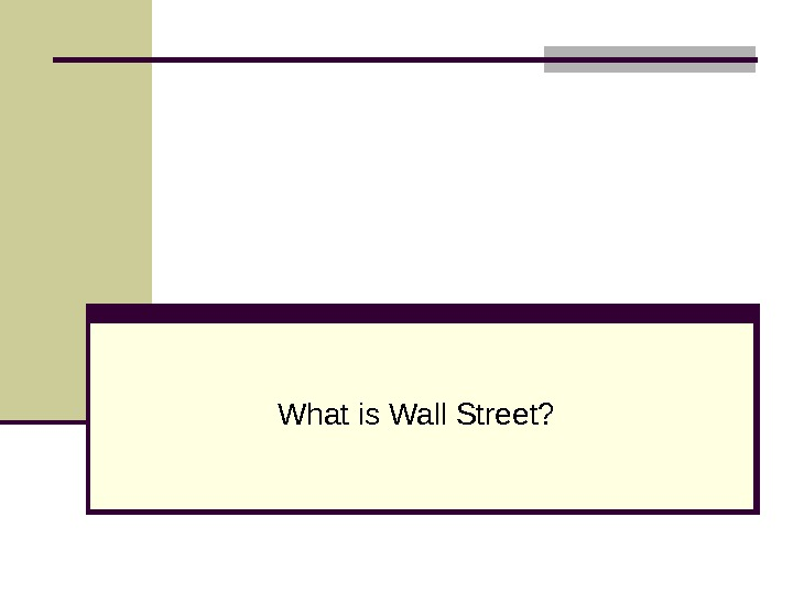 What is Wall Street?