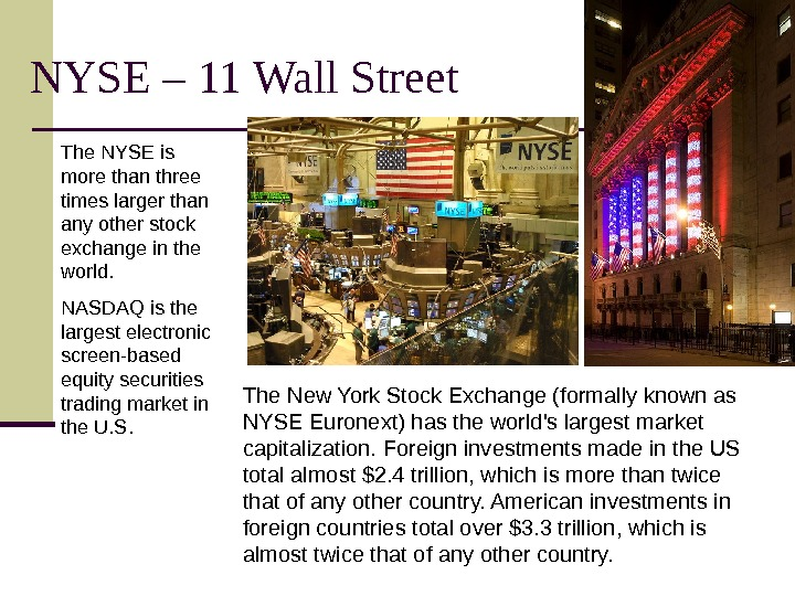 NYSE – 11 Wall Street The New York Stock Exchange (formally known as NYSE