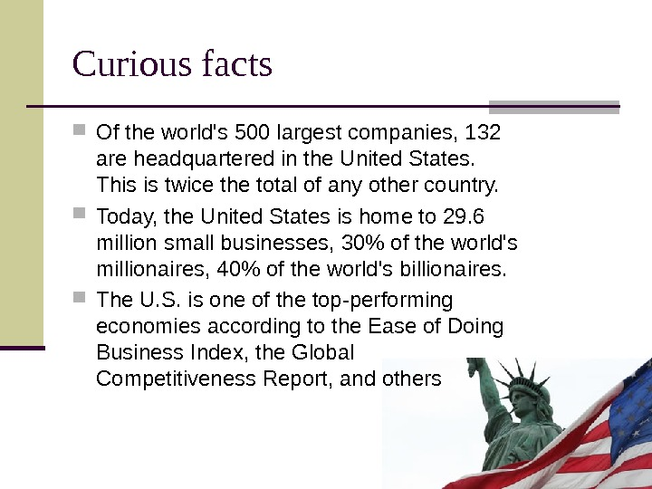 Curious facts Of the world's 500 largest companies, 132 are headquartered in the United