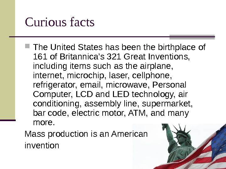 Curious facts The United States has been the birthplace of 161 of Britannica's 321
