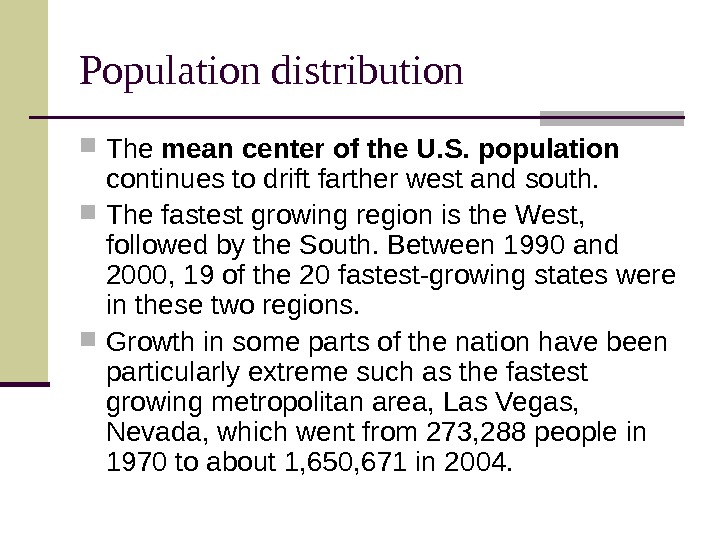 Population distribution The mean center of the U. S. population  continues to drift