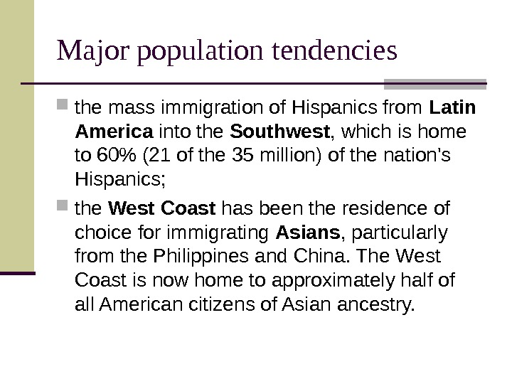 Major population tendencies the mass immigration of Hispanics from Latin America into the Southwest