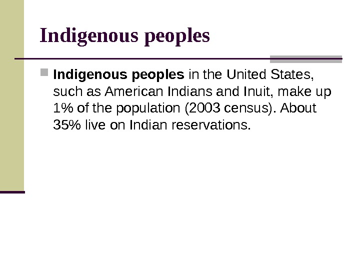 Indigenous peoples in the United States,  such as American Indians and Inuit, make