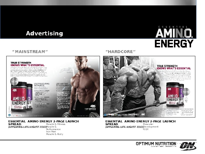 "Advertising "" MAINSTREAM"" "" HARDCORE"" ESSENTIAL AMINO ENERGY 2 -PAGE LAUNCH SPREAD (APPEARING LATE AUGUST 2010)"