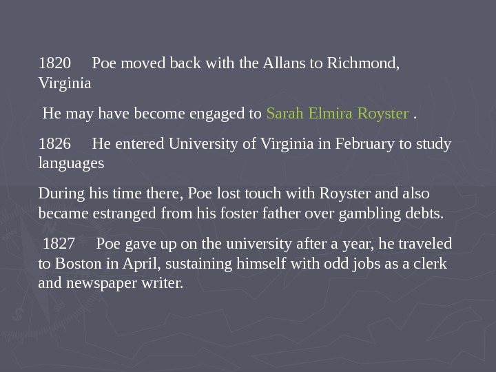 1820 Poe moved back with the Allans to Richmond,  Virginia  He may have become