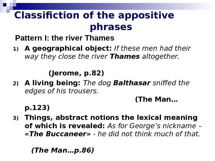 Classifiction of the appositive  phrases  Pattern І:  the river Thames 1)