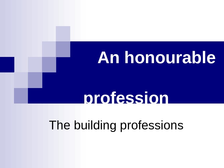 An honourable     profession     The building