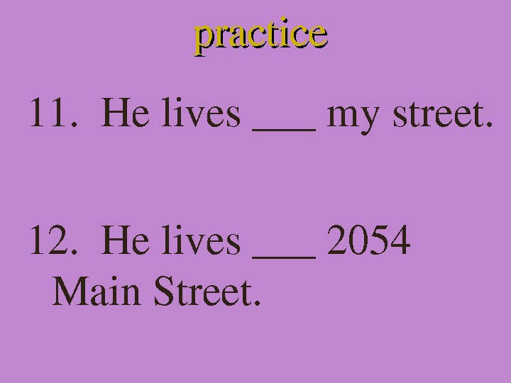 practice 11. Helives___mystreet. 12. Helives___2054 Main. Street.