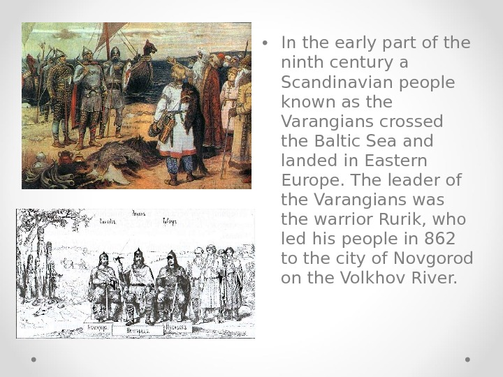 • In the early part of the ninth century a Scandinavian people known as the