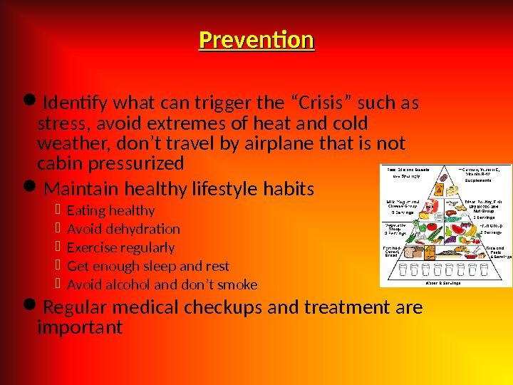 "Prevention Identify what can trigger the ""Crisis"" such as stress, avoid extremes of heat and cold"