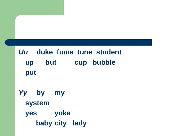 Uu duke fume tune student up but cup bubble put Yy by my system yes yoke