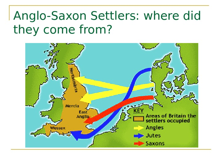 Anglo-Saxon Settlers: where did they come from?