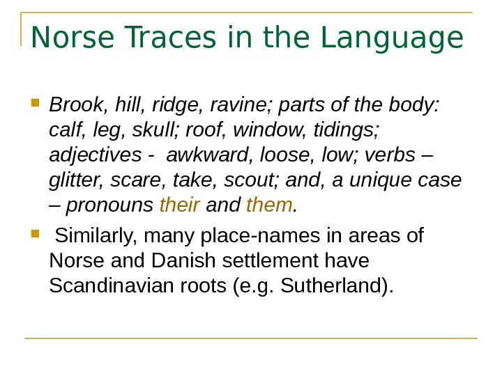 Norse Traces in the Language Brook, hill, ridge, ravine; parts of the body: